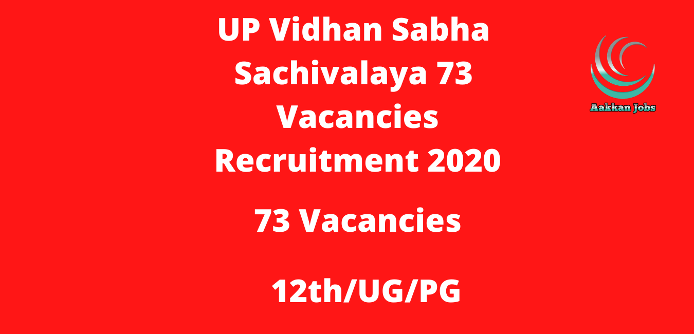 UP Vidhan Sabha Sachivalaya 73 Vacancies Recruitment 2020