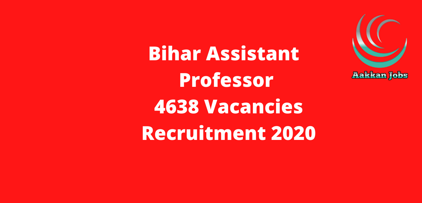 Bihar Assistant Professor 4638 Vacancies Recruitment 2020