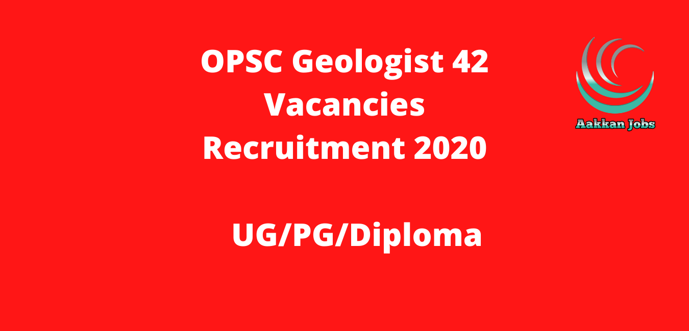 OPSC Geologist 42 Vacancies Recruitment 2020