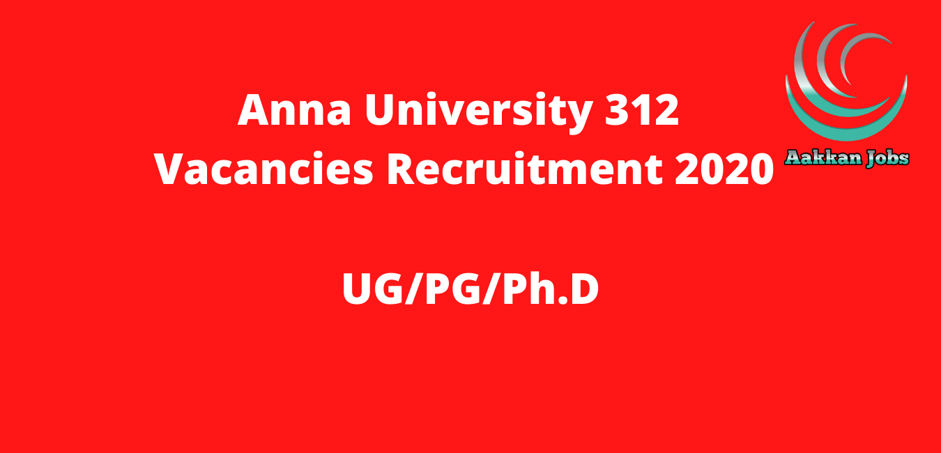 Anna University 312 Vacancies Recruitment 2020