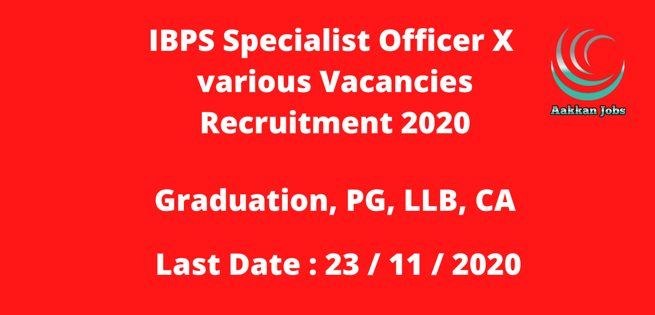 IBPS Specialist Officer X various Vacancies Recruitment 2020
