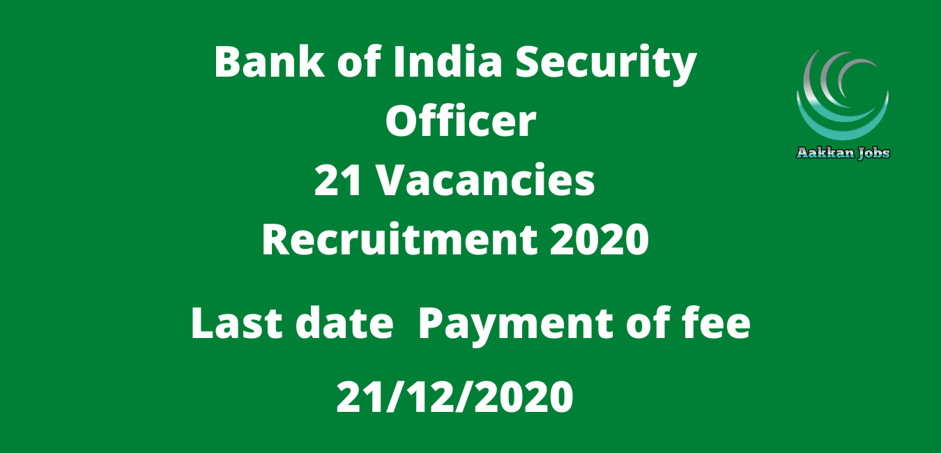 Bank of India Security Officer 21 Vacancies Recruitment 2020